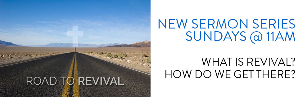 The Road to Revival – Sermon Series
